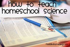 How to Teach Homeschool Science: Put Your Textbooks Away
