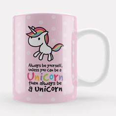 Always be a Unicorn Mug Cute Pink kawaii Unicorn by LoveMugsUK