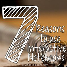 On the fence about Interactive Notebooks? Or need to justify their use to your administration or parents? Check out these 7 Reasons to Use Interactive Notebooks and don't miss the FREEBIE!