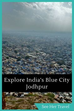 Jodhpur India, the Blue City with thriving Markets, windy streets and the fantastic Mehrangarh Fort is a fantastic place to visit in India, safe and quiet for female travellers and full of great places to stay