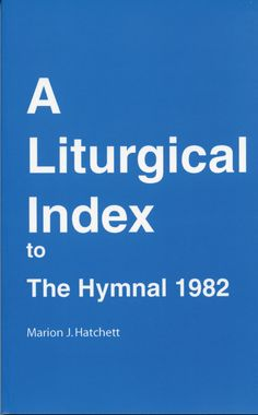This excellent planning resource contains complete listings of hymn choices from The Hymnal 1982 for all Sundays and Holy Days in the three-year Eucharistic lectionary of the Book of Common Prayer, together with hymns appropriate for Morning and Evening Prayer for everyday of the Prayer Book's daily...