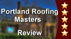 Portland Roofing Masters Perfect Five Star Review by Lauren W.