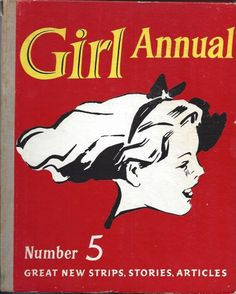 Girl Annual No. collection of stories and articles which reflect the content of Girl, the weekly comic launched in the early fifties. Marcus Morris, Dream Book, Number 8, Nature Adventure, Midsummer Nights Dream, Vintage Children's Books, Book Collection, Comic Strips, Childrens Books