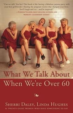 Book: What We Talk about When We're Over 60 Best Books To Read, I Love Books, New Books, Good Books, Book Suggestions, Book Recommendations, Book Club Books, Book Lists, What To Read