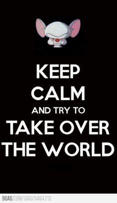 ... Try to take over the World