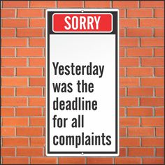 Funny Complaint Sign - Customer Service Sign - Funny Sign - 12 x 24 Aluminum Sign Funny Church Signs, Funny Signs, Office Birthday Decorations, Sign Materials, Office Signs, It Gets Better, College Humor, Metal Signs, Sarcasm