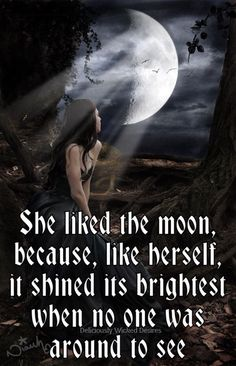 She liked the moon