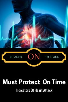 Must Protect At Time.... These Are Indicators Of Heart Attack