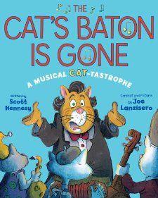 The Cats Baton Is Gone: A Musical Cat-tastrophe: Scott Hennesy, Joe Lanzisero: 9781423145837: Amazon.com: Books
