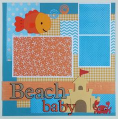 Baby scrapbook Beach scrapbook Scrapbook layouts by ohioscrapper