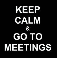 Keep calm and go to meetings. #kingdomhall #jw