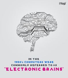 "@iYogi brings you Wow Tech Facts: In the 1950's computers were commonly referred to as ""electronic brains."""