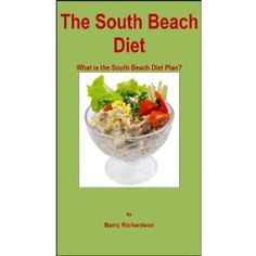 The South Beach Diet: What is the South Beach Diet Plan? (Kindle Edition)  http://www.amazon.com/dp/B0095ZJ9GC/?tag=hfp09-20  B0095ZJ9GC