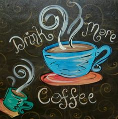 Drink More Coffee ❤