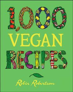 1,000 Vegan Recipes (1,000 Recipes) by Robin Robertson,http://www.amazon.com/dp/0470085029/ref=cm_sw_r_pi_dp_HsjVsb1CMK0VYZTQ