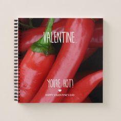 Valentine you are hot! notebook - Saint Valentine's Day gift idea couple love girlfriend boyfriend design