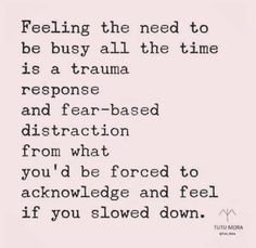 Busyness and trauma Great Quotes, Quotes To Live By, Me Quotes, Motivational Quotes, Inspirational Quotes, Infp Quotes, Coach Quotes, Leader Quotes, Friend Quotes