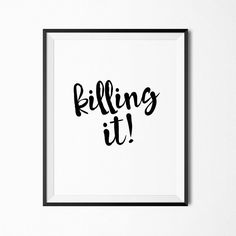 Killing it! Printable quote by SkylaDesign #killing #it #quoteoftheday #quote…