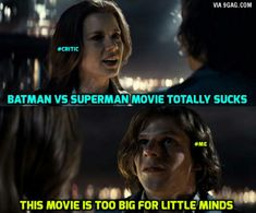 When someone speaks bad about Batman vs Superman movie