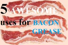 5 awesome uses for bacon- money savers, DIY, and other awesome goods