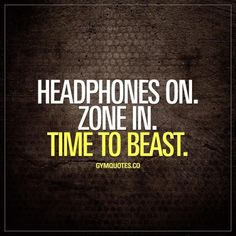 #headphoneson #zonein #Timetobeast Everyone has their