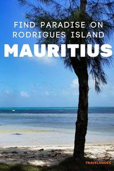 Rodrigues Island: When I Found a Paradise Next to Paradise, Mauritius | TravelDudes Social Travel Community and Blog: