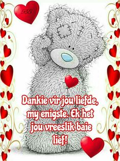 Lief jou Quotes About God, Love Quotes, Inspirational Quotes, When Everything Goes Wrong, Afrikaanse Quotes, Bear Pictures, Positive Quotes For Life, Tatty Teddy, Love You