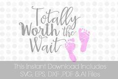 Totally Worth the Wait svg, svg, newborn, Baby T-shirt Svg, Vinyl cutting file | Silhouette Cameo & Cricut, svg design files