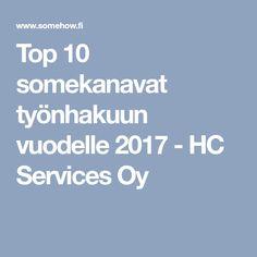 Top 10 somekanavat työnhakuun vuodelle 2017 - HC Services Oy