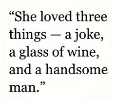 She loved three things..
