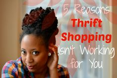 5 Reasons #Thrift Shopping Isn't Working for You | Thriftanista in the City #thrifting #fashion #style #salvationarmy #goodwill