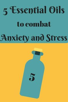 Five essential oils to combat anxiety and stress