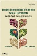 Leung's encyclopedia of common natural ingredients : used in food, drugs, and cosmetics (2010)