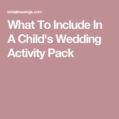 What To Include In A Child's Wedding Activity Pack