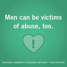 Men Can Be Victims of Abuse, Too // At the Hotline, we know that domestic violence can affect anyone - including men.