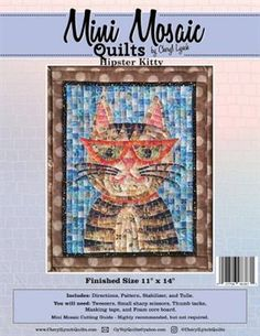Mini Mosaics Quilt Pattern: The Hipster Kitty make mini mosaic quilts, cat quilt patterns Cat Quilt Patterns, Mosaic Patterns, Mosaic Kits, Hipster Cat, Techniques Couture, Tree Quilt, So Little Time, Mini, Pattern Design