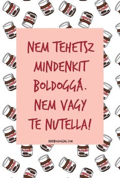 Ez lesz a háttérképem❤ Nutella Quotes, Best Friend Picture Frames, Words Quotes, Life Quotes, Good Sentences, Funny Memes, Jokes, Funny Photos, Picture Quotes