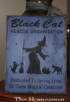The Black cat resque organization Witch Handpainted Primitive WOod Sign Plaque BRAND NEW DESIGN. $24.00, via Etsy.