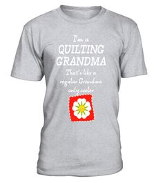 "# Quilting Grandma Like a Regular Grandma Only Cooler T-Shirt .  Special Offer, not available in shops      Comes in a variety of styles and colours      Buy yours now before it is too late!      Secured payment via Visa / Mastercard / Amex / PayPal      How to place an order            Choose the model from the drop-down menu      Click on ""Buy it now""      Choose the size and the quantity      Add your delivery address and bank details      And that's it!      Tags: A quilting grandma is…"