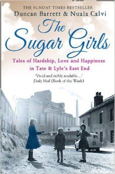 "Read ""The Sugar Girls: Tales of Hardship, Love and Happiness in Tate & Lyle's East End"" by Duncan Barrett available from Rakuten Kobo. Tales of Hardship, Love and Happiness in Tate & Lyle's East End Factories. The Sugar Girls went straight to in the. Good Books, Books To Read, My Books, Story Tale, The Blitz, Book Week, Book Girl, S Stories, What To Read"