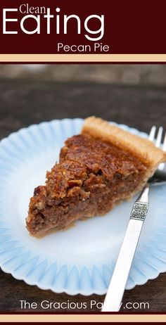 Clean Eating Pecan Pie. Perfect without all the process junk!