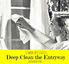 52 Weeks of C.H.a.O.S.--the deep cleaning starts this week with the entryway. Elbow grease time!
