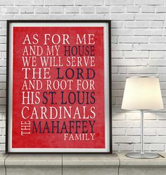 St. Louis Cardinals inspired Art Print -CUSTOMIZED and PERSONALIZED -As For me and my House Parody -Unframed- St. Louis Missouri, All Sizes