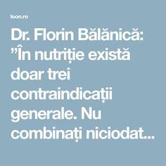 """Dr. Florin Bălănică: """"În nutriție există doar trei contraindicații generale. Nu combinați niciodată aceste alimente!"""""""