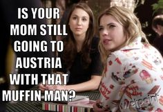 "Pretty Little Liars Quotes: Season 4, Episode 4 — ""Is Your Mom Still Going to Austria With That Muffin Man"