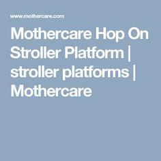 Mothercare Hop On Stroller Platform | stroller platforms | Mothercare