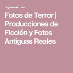 Fotos de Terror | Producciones de Ficción y Fotos Antiguas Reales Antique Photos