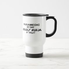 Paramedic Deadly Ninja by Night Travel Mug  firefighter cookie, firefighter thanksgiving, firefighter tattoo female #deplomentgifts #culvercityfiredepartment #culvercityfire, 4th of july party Firefighter Love, Firefighter Quotes, Tattoo Female, Family Quotes, Bible Quotes, Travel Mug, Ninja, Cookie, Thanksgiving