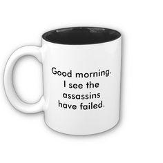 This cracks me up!!! Assassins Coffee Mug - Zazzle