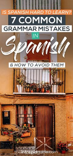 Is Spanish Hard to Learn? [7 Common Mistakes, Grammar and Top Tips] | The Intrepid Guide